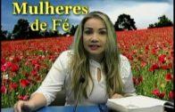 MULHERES DE FÉ 8 DE MAIO SUA VIDA TEM UM PROPÓSITO